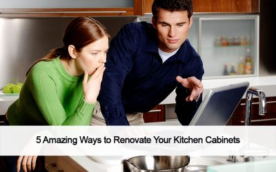 5 Amazing Ways to Renovate Your Kitchen Cabinets