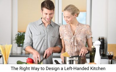 How Should You Renovate Your Modern Kitchen If You Are Left Handed?